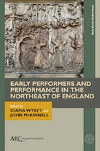Early Performers and Performance in the Northeast of England