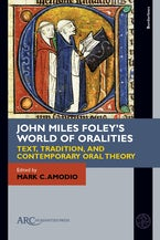 John Miles Foley's World of Oralities